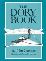 The Dory Book [Paperback] John Gardner and Samuel F. Manning - $29.94