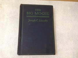 The Big Mogul by Joseph C Lincoln Hardcover Book