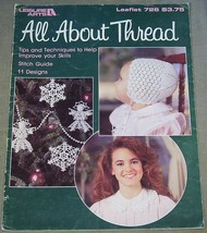Leisure Arts All About Thread Leaflet 726 - 11 Designs Ornaments Doily S... - $5.95