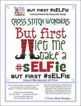But First Let Me Take A Selfie christmas cross stitch chart Cross Stitch... - $5.00