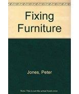 Fixing Furniture [Mar 24, 1980] Jones, Peter - $9.97