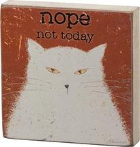 Primitives Block Sign - Nope, Not Today - $15.00