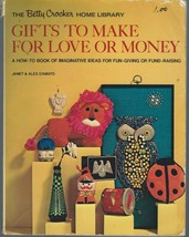 Gifts to Make for Love or Money,The Betty Crocker Home Library;1973PB;GI... - $9.99