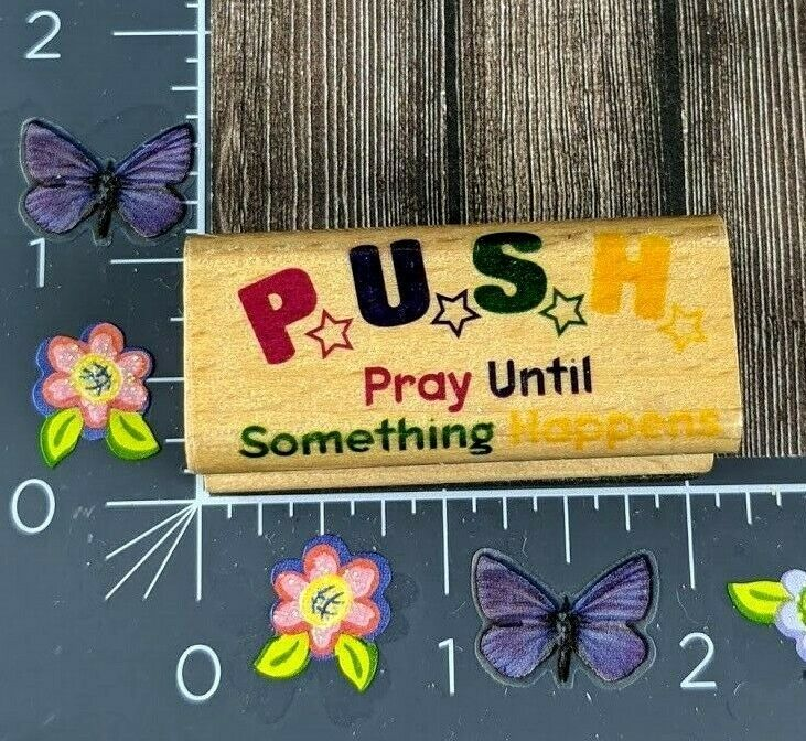 StampCraft Rubber Stamp Push Pray Until Something Happens Wood #C80 - $3.71