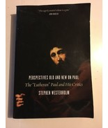 Perspectives Old & New  The Lutheran Paul and His Critics by Stephen Wes... - $19.79
