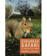 Suburban Safari :  A Year On The Lawn : Hannah Holmes - New Softcover @ZB - $9.50