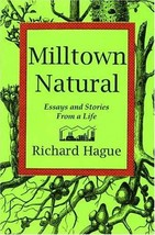 Milltown Natural: Essays and Stories from a Life [Paperback] [Sep 01, 1997] Hagu