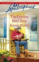 The Cowboy Next Door (The Cowboy Series #2) (Love Inspired #494) [Mass Market Pa