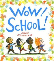 Wow! School! (Wow! Picture Book, A) Neubecker, Robert - $14.99