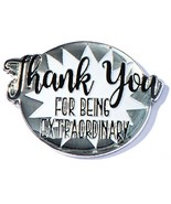 Thank You for Being Extraordinary Appreciation Award Lapel Pins, 12 Pins - $35.57