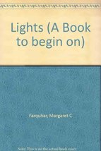 Lights (A Book to begin on) [Jan 01, 1960] Farquhar, Margaret C - $21.77