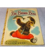 Vintage Little Golden Book The Big Brown Bear No 89 1947 A Printing - $19.95