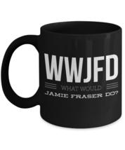 Funny Outlander Mug WWJFD What Would Jamie Fraser Do JAMMF Outlander Gif... - £12.79 GBP+
