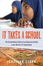 It Takes a School: The Extraordinary Story of an American School in the World's