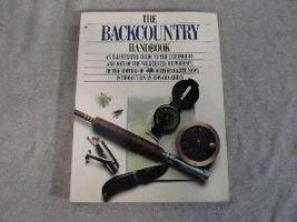 The Backcountry Handbook [Jul 01, 1989] Mother Earth News