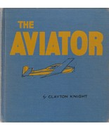 The Aviator by Clayton Knight 1947 Vintage Children's Book RARE Aviation - $39.59