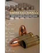 Bullets & Brass: Simple Ammo Reloading-DVD - $34.95