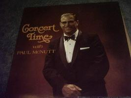 Concert Time Vinyl Lp Record Album [Vinyl] PAUL MCNUTT - $16.40