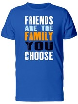 Friends: The Family You Choose Men's Tee -Image by Shutterstock - $12.61+