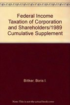 Federal Income Taxation of Corporation and Shareholders/1989 Cumulative ... - $33.95