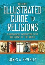 Nelson's Illustrated Guide to Religions: A Comprehensive Introduction to the Rel image 1