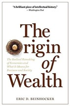 The Origin of Wealth: The Radical Remaking of Economics and What it Means for Bu image 3