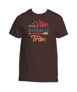 Your Vibe Attracts Your Tribe T-Shirt - $22.99