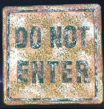 """Do Not Enter Rustic/Vintage Beat Up 10.5"""" Square Metal Sign - $19.95"""