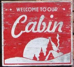 Cabin Sign - Item 2568 - Welcome To Our Cabin - 6 x 6 - Rustic Wooden Si... - $25.00