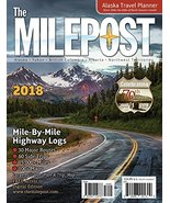 The MILEPOST 2018: Alaska Travel Planner Valencia, Kristine - $24.69