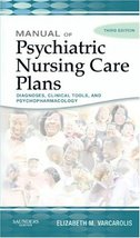 Manual of Psychiatric Nursing Care Plans, 3e (Varcarolis, Manual of Psyc... - $4.87