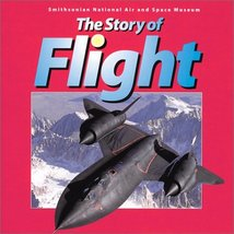 The Story of Flight: from the Smithsonian National Air and Space Museum ... - $1.80