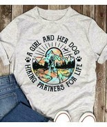 A Girl And Her Dog Hiking Partner For Life Ladies T-Shirt Grey Cotton S-3XL - £15.60 GBP+