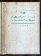 The American rifle for hunting and target shooting [Jan 01, 1946] Hagie, Clarenc