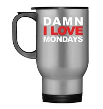Damn I Love Mondays Travel Mug Tee - $21.99