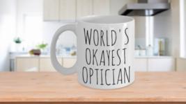 Worlds Okayest Optician Mug Funny Christmas Gift Idea Coffee Cup - $14.65+