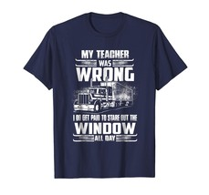 Brother Shirts - My Teacher Was Wrong Trucker Gift Truck Driver T Shirt ... - $19.95+