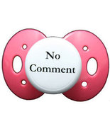 """No Comment"" Posh Pacifier Binkys With Sass - $3.00"