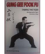Gung Gee Fook Fu-Taming The Tiger [Paperback] Kong, Buck Sam - $125.00