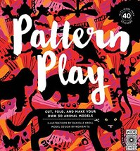 Pattern Play: Cut, Fold, and Make Your Own 3D Animal Models [Paperback] ... - $5.97