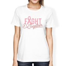 Fight Together Breast Cancer Awareness Womens White Shirt - $14.99+