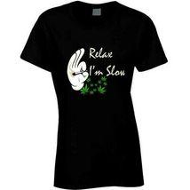 Relax I'm  Slow 420 Canna Ladies T Shirt image 4