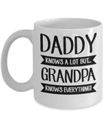 Daddy knows a lot but grandpa knows everything - $17.59