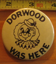 Dorwood Was Here in Yellow Backround Pinback Button - $4.69