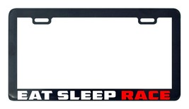 Eat sleep race license plate frame holder - $5.99