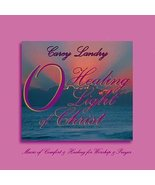 O Healing Light of Christ [Audio CD] Carey Landry - $24.19