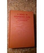 A Hind In Richmond Park by W.H. Hudson 1926 HC - $13.98