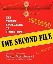 The Secret Knowledge of Grown-ups: The Second File [Hardcover] Wisniewski, David image 1