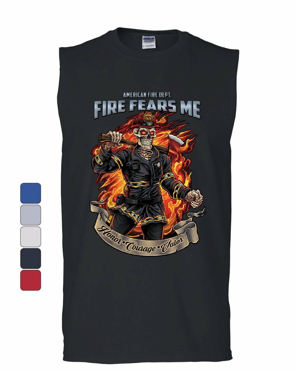 Fire Fears Me Muscle Shirt Firefighter Fire Dept. Honor Courage Valor Sleeveless - $11.48 - $24.99