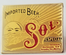 SOL Especial Mexico Imported Beer Pin, Brand New - $5.95